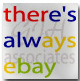 There's always ebay